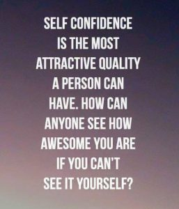 Confidence is beautiful, self confidence is the most attractive quality a person can have, Corey Little